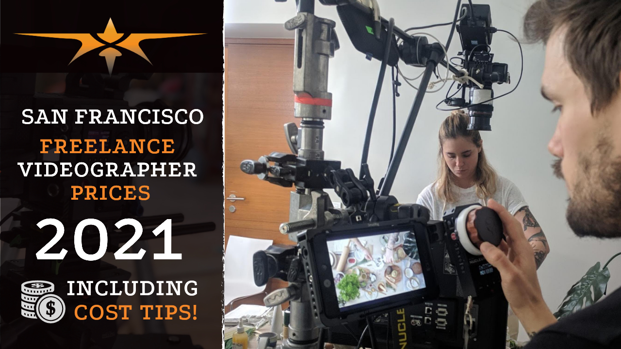 San Francisco Freelance Videographer Prices in 2021