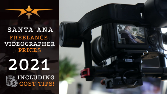 Santa Ana Freelance Videographer Prices in 2021