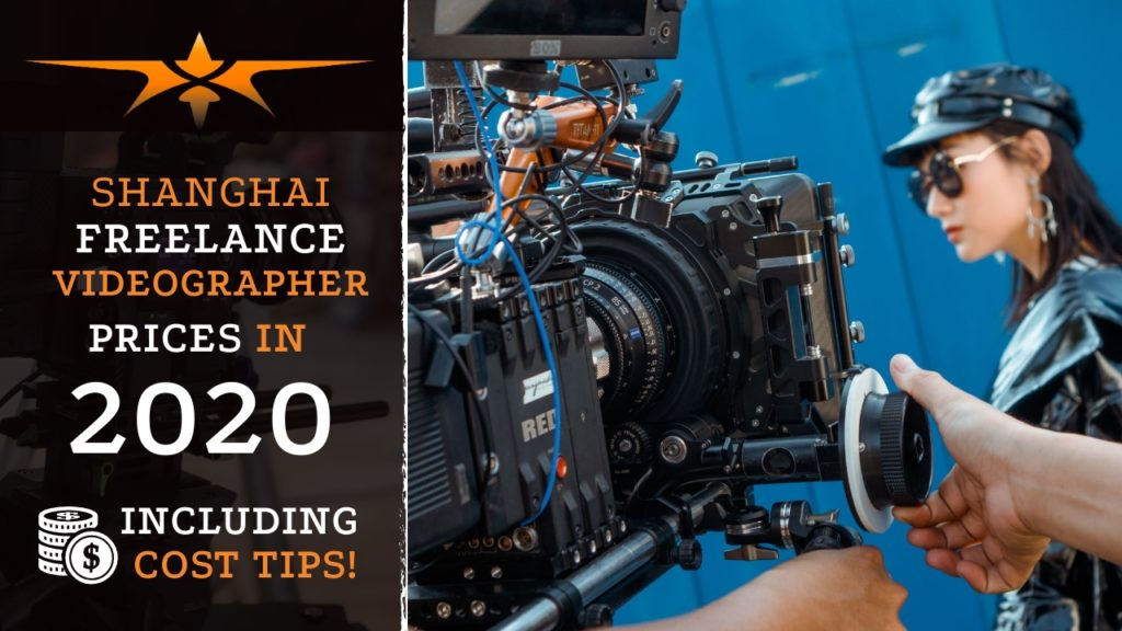 Shanghai Freelance Videographer Prices in 2020
