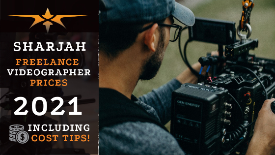 Sharjah Freelance Videographer Prices in 2021