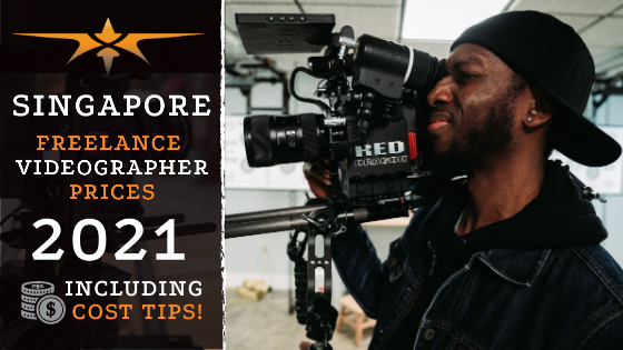 Singapore Freelance Videographer Prices in 2021