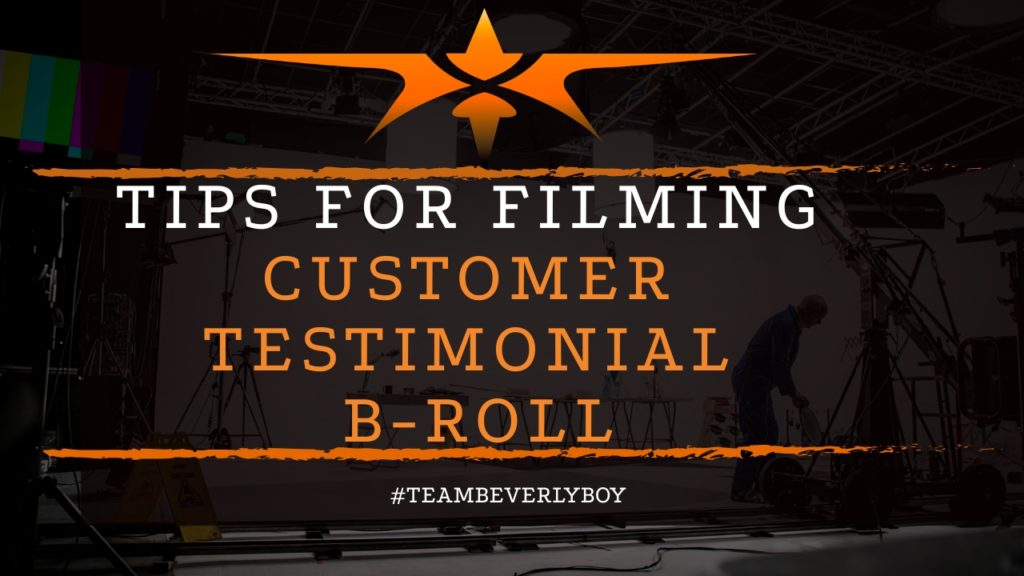 title tips for filming b roll video productions for testimonials