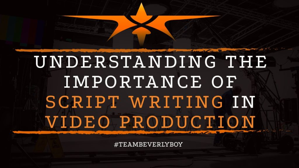 title importance of scriptwriting in video production