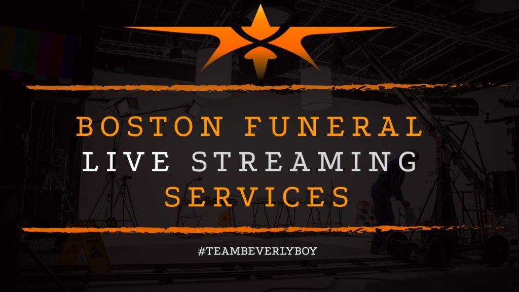 Funeral Live Streaming Services in Boston