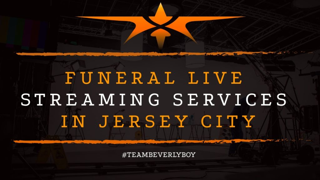 Funeral Live Streaming Services in Jersey City