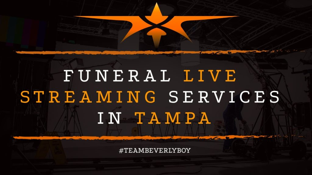 Funeral Live Streaming Services in Tampa