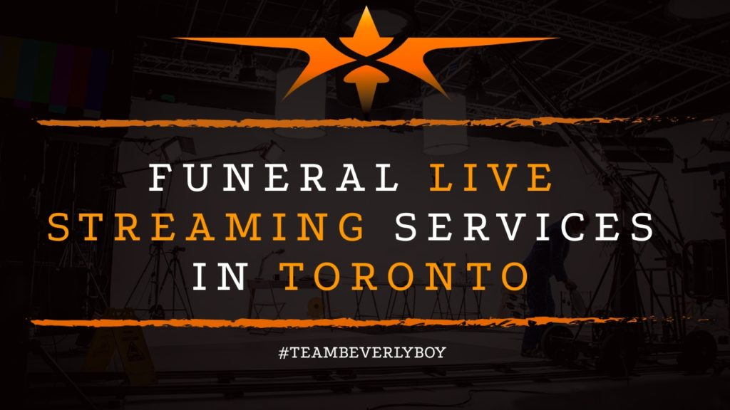 Funeral Live Streaming Services in Toronto
