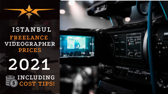 Istanbul Freelance Videographer Prices in 2021