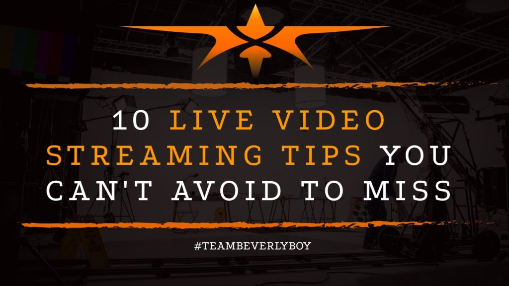 title 10 live video streaming tips