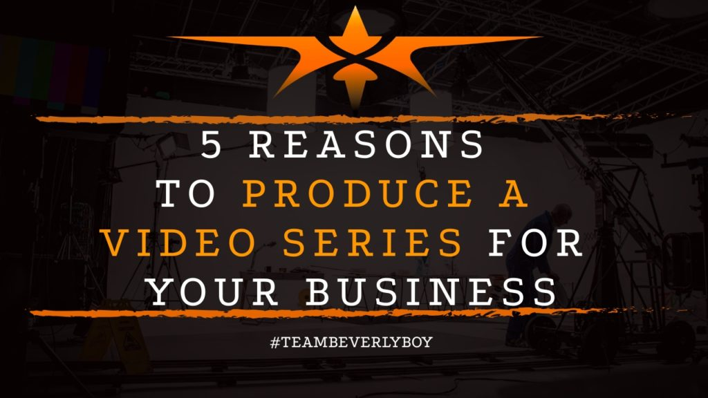 title 5 reasons to produce a video series for your business