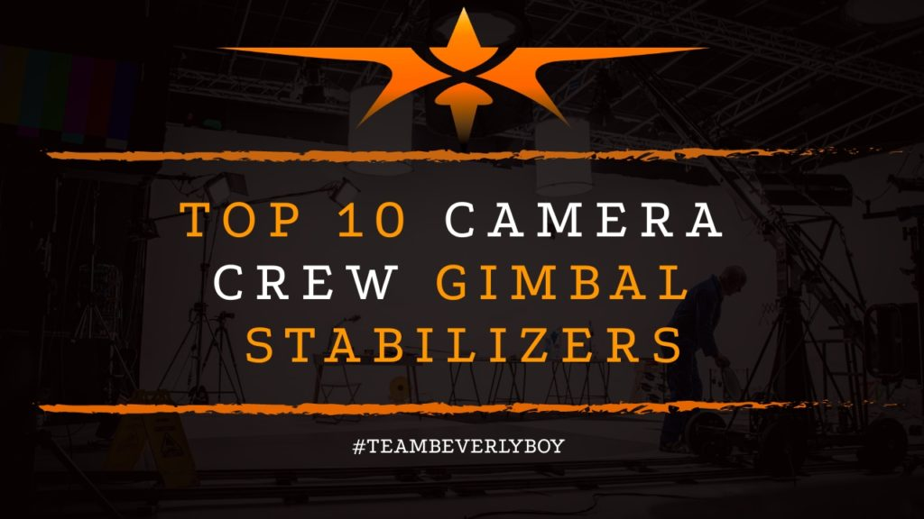 title Top 10 Camera Crew Gimbal Stabilizers