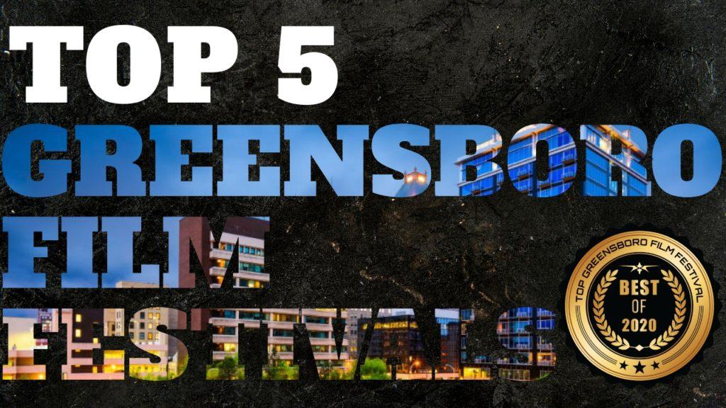 Top 5 Greensboro Film Festivals