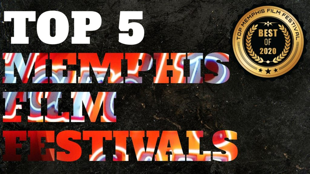 Top 5 Memphis Film Festivals