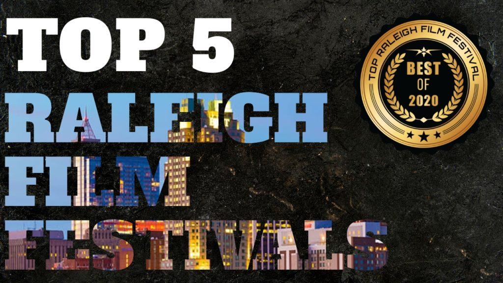Top 5 Raleigh Film Festivals