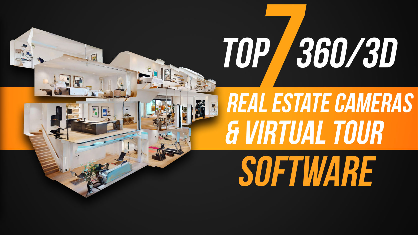 Top 7 360 Real Estate Cameras & Virtual Tour Software