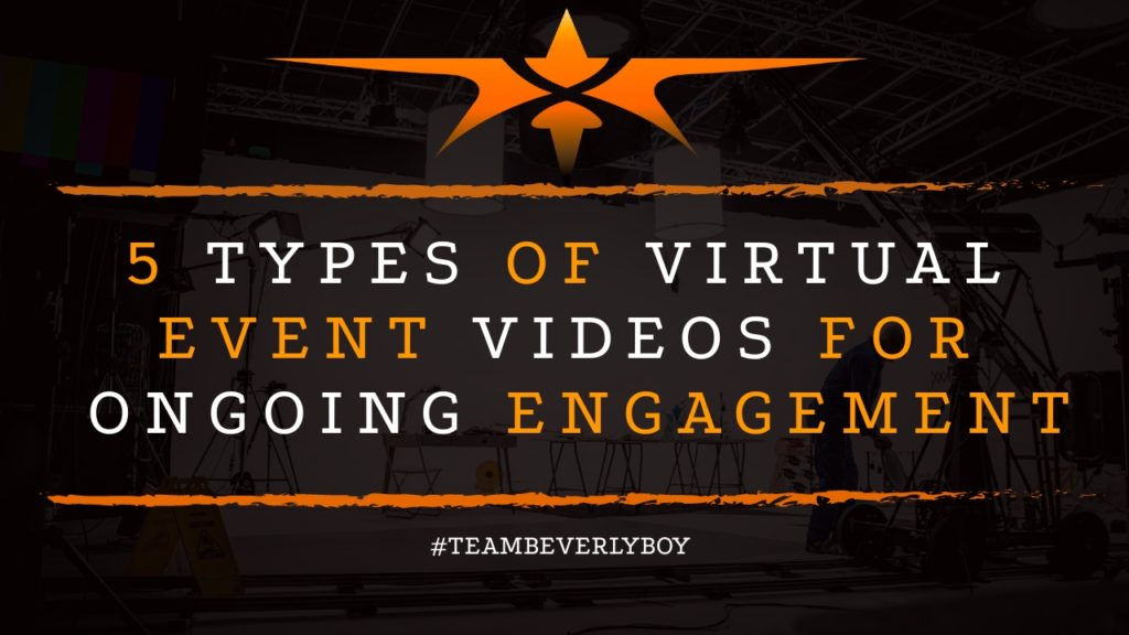 5 TYPES OF VIRTUAL EVENT VIDEOS FOR ONGOING ENGAGEMENT