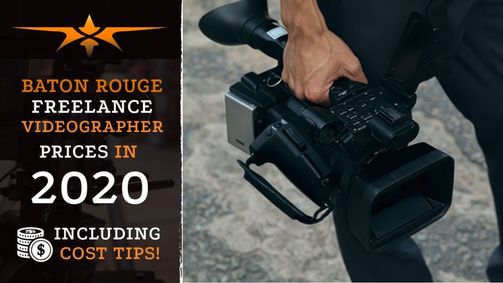 Baton Rouge Freelance Videographer Prices in 2020
