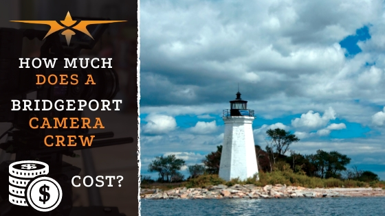 Bridgeport Camera Crew Cost