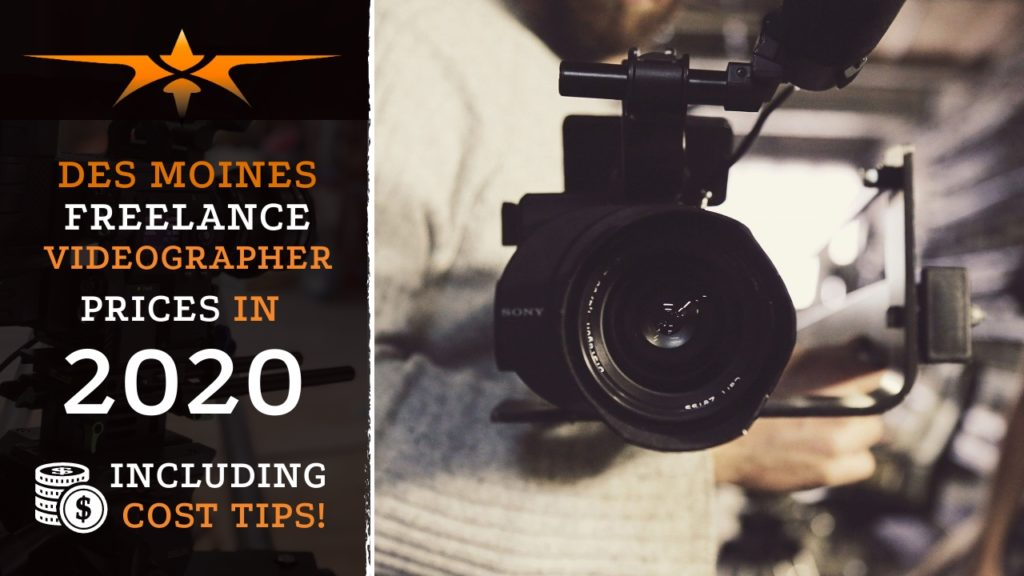Des Moines Freelance Videographer Prices in 2020