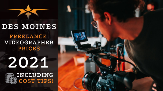 Des Moines Freelance Videographer Prices in 2021