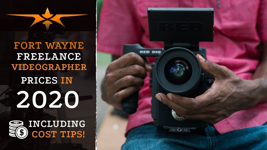 Fort Wayne Freelance Videographer Prices in 2020