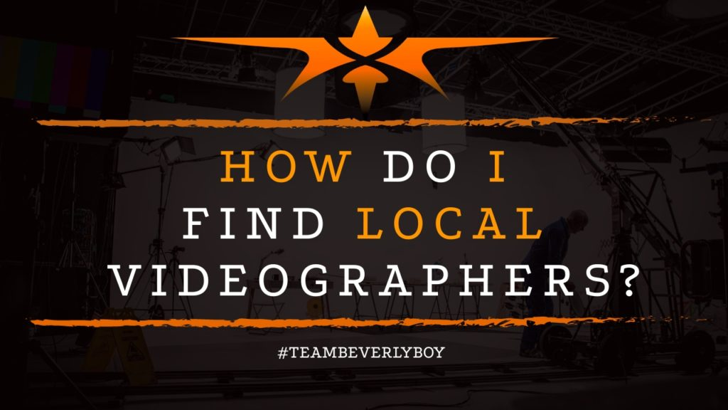 How Do I Find Local Videographers