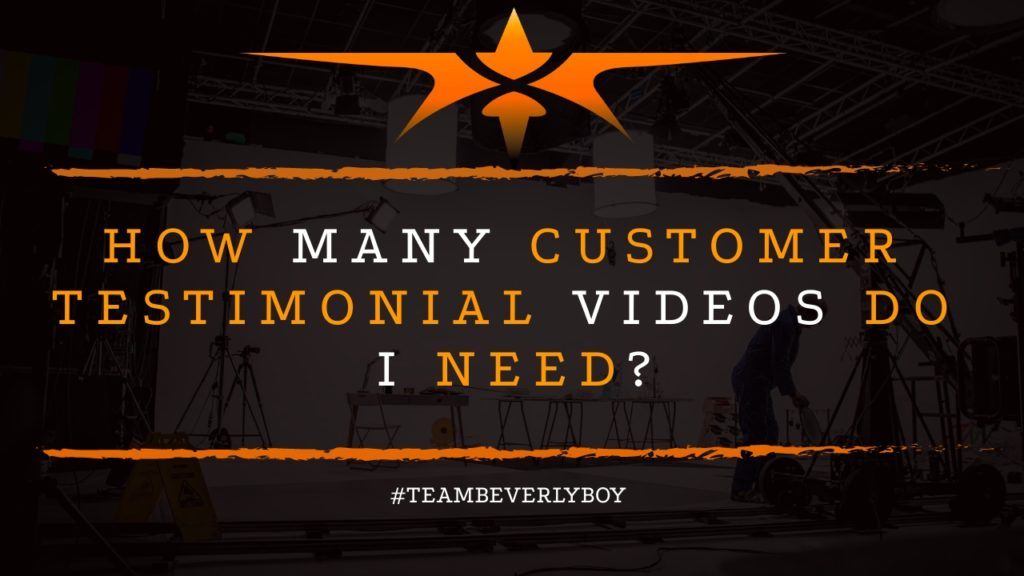 How Many Customer Testimonial Videos Do I Need?