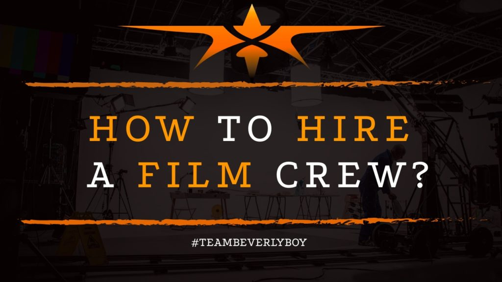 How to Hire a Film Crew