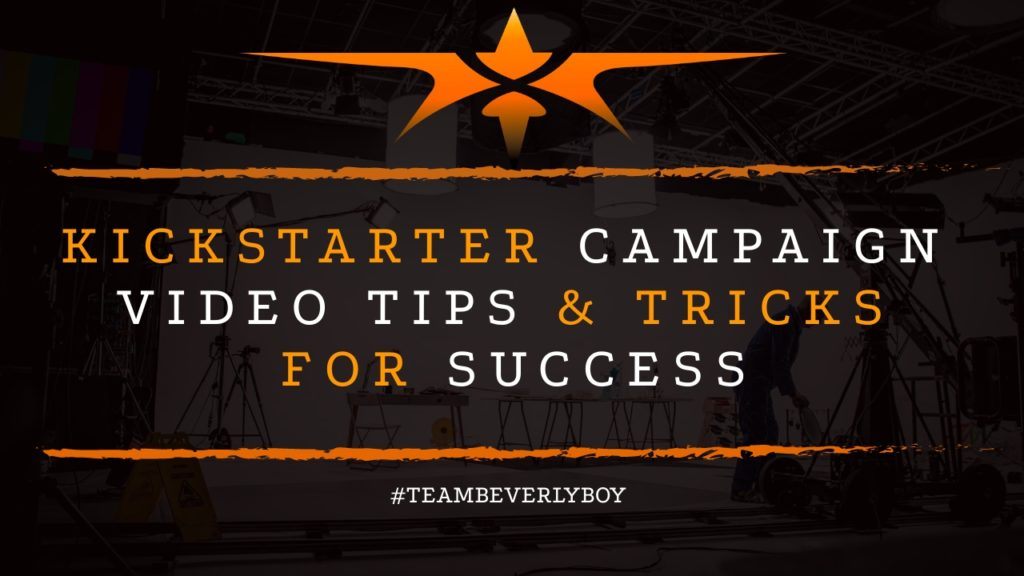 Kickstarter Campaign Video Tips & Tricks for Success