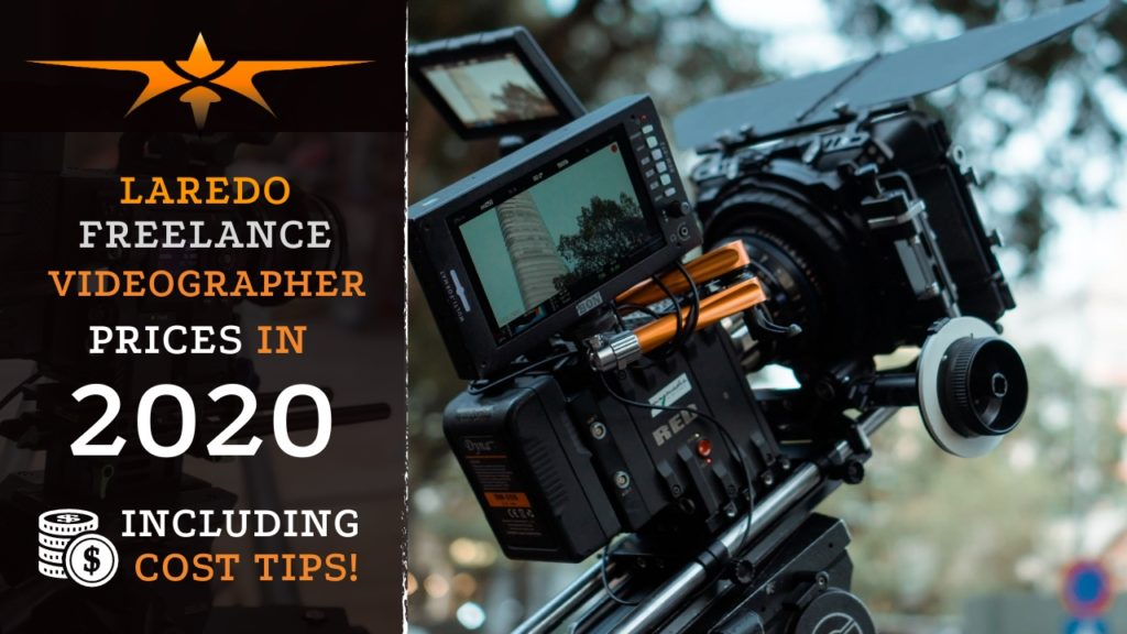 Laredo Freelance Videographer Prices in 2020