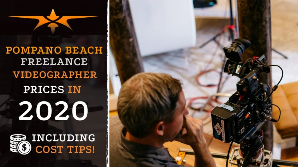 Pompano Beach Freelance Videographer Prices in 2020