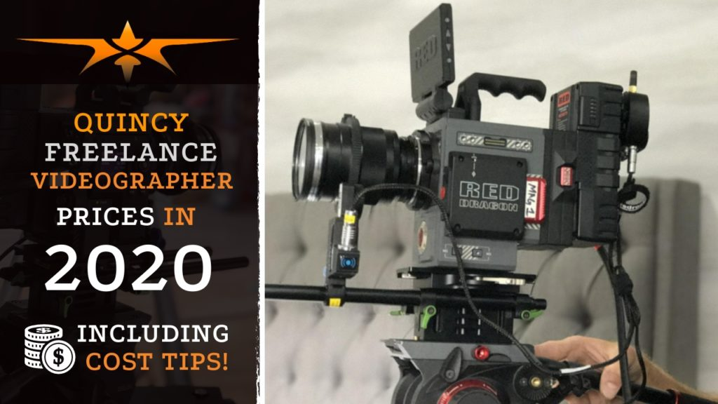 Quincy Freelance Videographer Prices in 2020