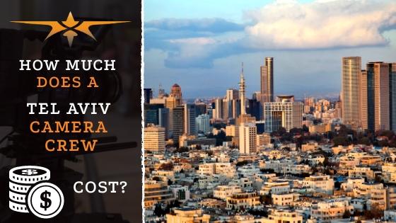 Tel Aviv Camera Crew Cost