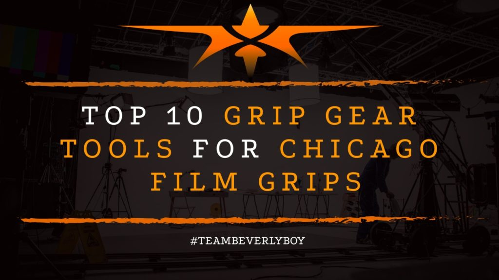 Top 10 Grip Gear Tools for Chicago Film Grips