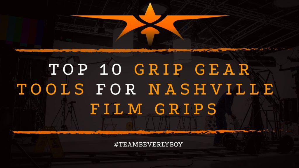 Top 10 Grip Gear Tools for Nashville Film Crews