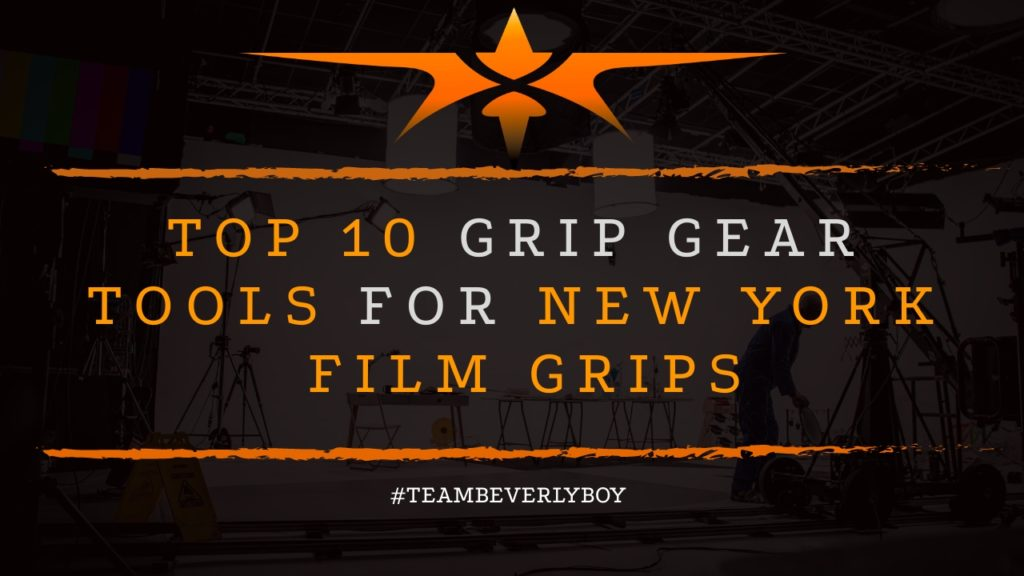 Top 10 Grip Gear Tools for New York Film Grips