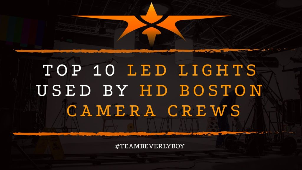 Top 10 LED Lights Used By HD Boston Camera Crews