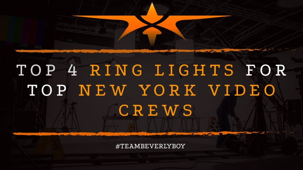 Top 4 Ring Lights For Top New York Video Crews