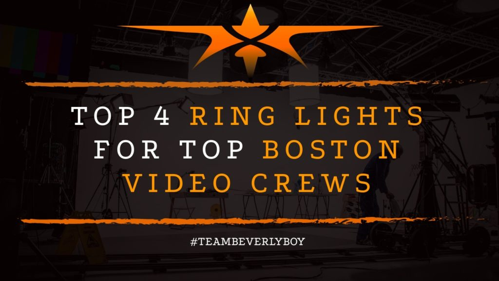 Top 4 Ring Lights for Top Boston Video Crews