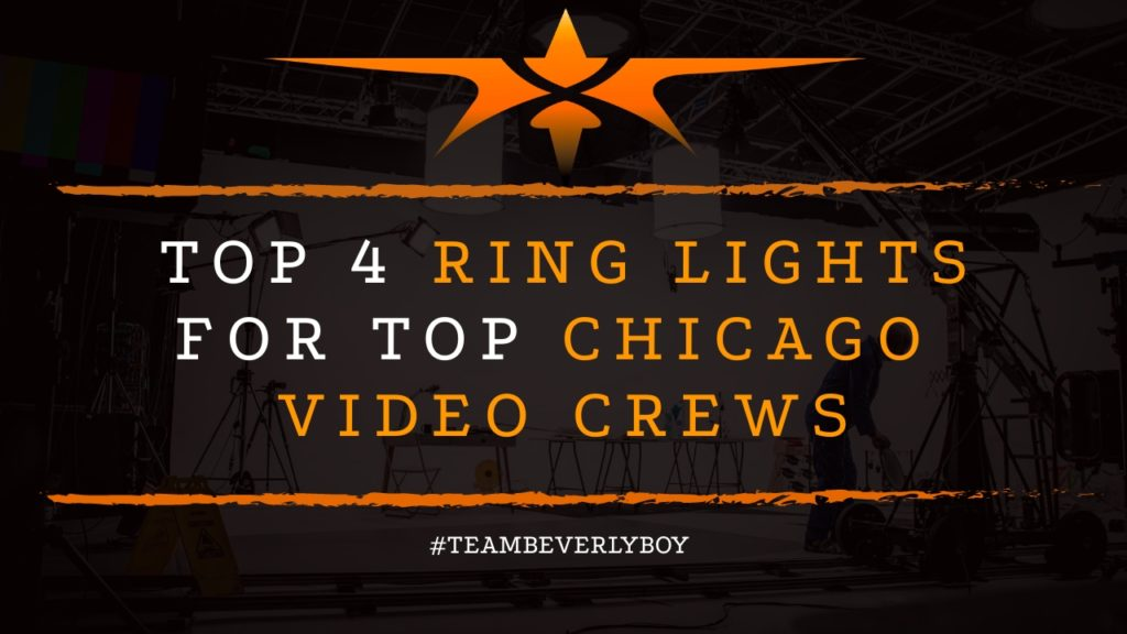 Top 4 Ring Lights for Top Chicago Video Crews