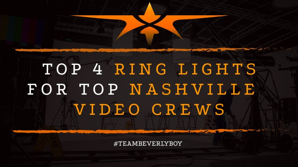 Top 4 Ring Lights for Top Nashville Video Crews