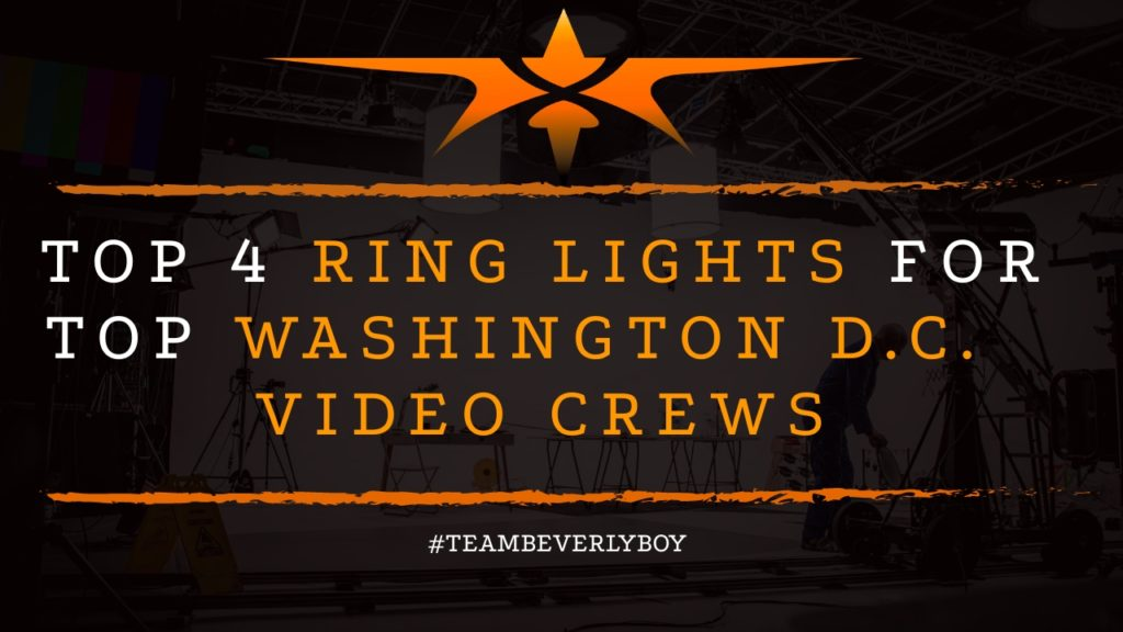 Top 4 Ring Lights for Top Washington D.C. Camera Crews