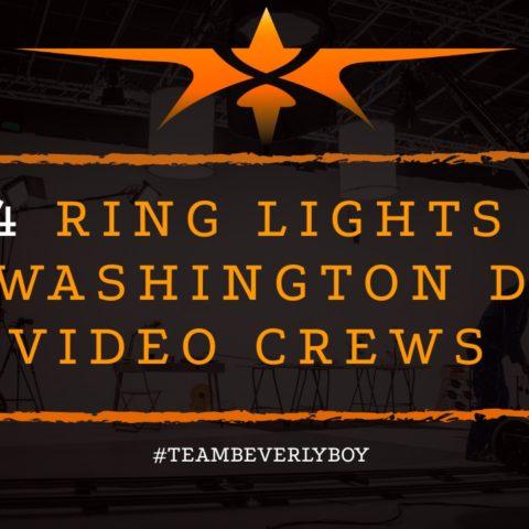 Top 4 Ring Lights for Top Washington D.C. Camera Crews