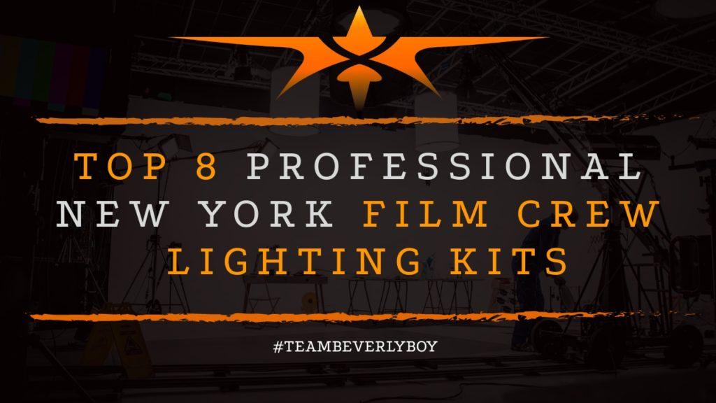 Top 8 Professional New York Film Crew Lighting Kits