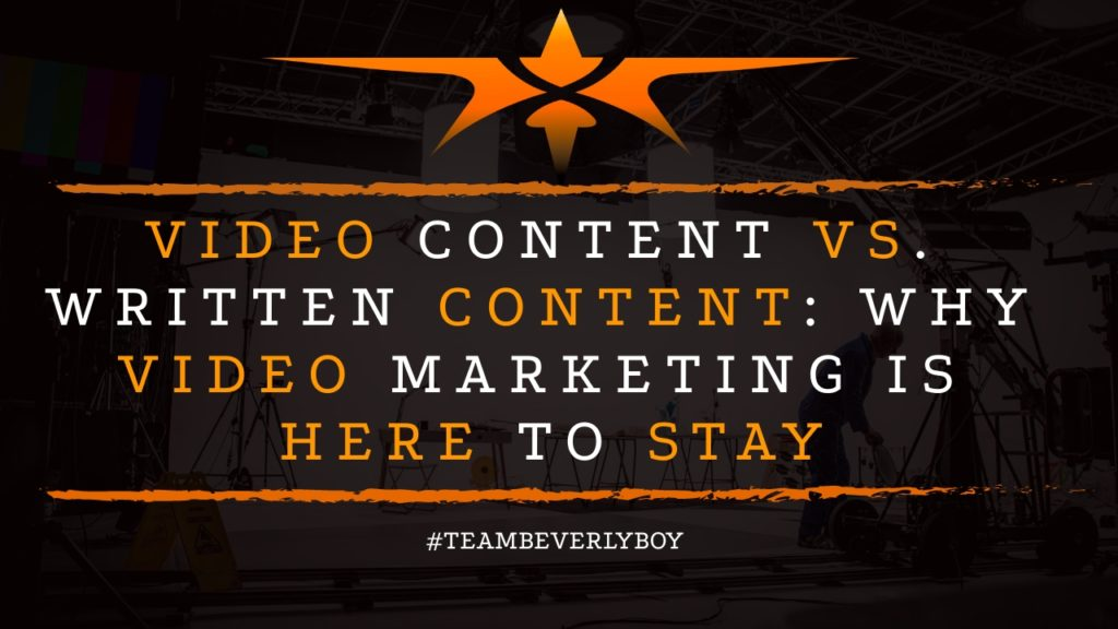 Video Content vs. Written Content: Why Video Marketing is Here to Stay