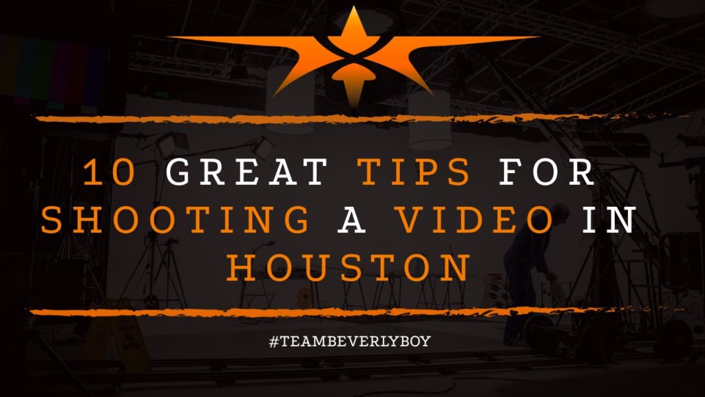 10 Valuable Tips for Shooting a Video in Houston
