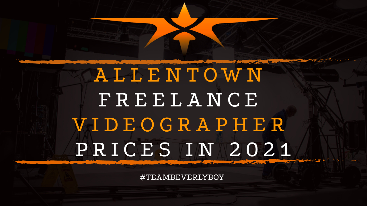 Allentown Freelance Videographer Prices in 2021