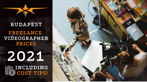 Budapest Freelance Videographer Prices in 2021