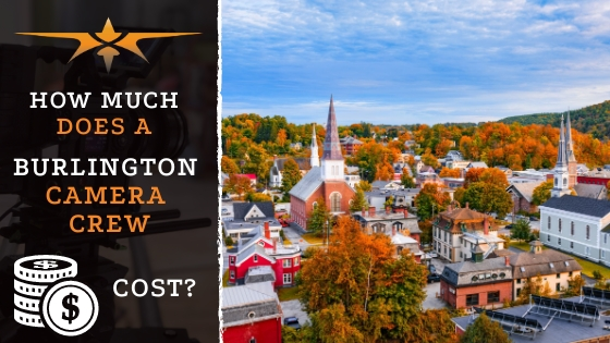 Burlington Camera Crew Cost