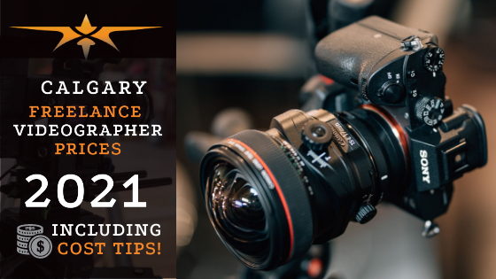 Calgary Freelance Videographer Prices in 2021